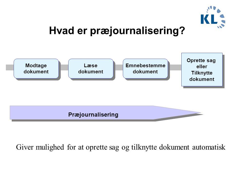 Hvad er præjournalisering