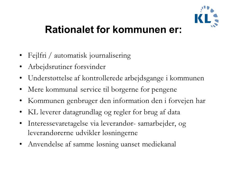 Rationalet for kommunen er: