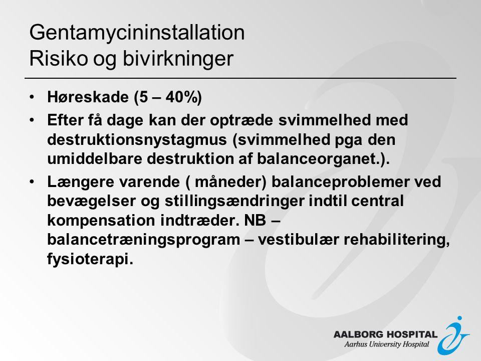 Gentamycininstallation Risiko og bivirkninger