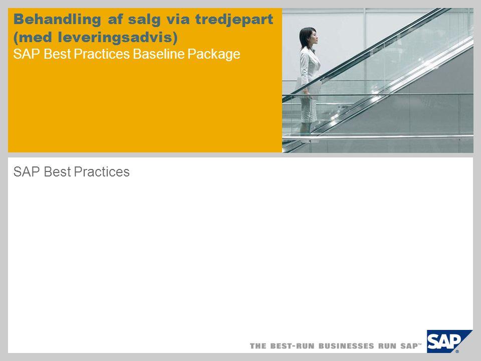 Behandling af salg via tredjepart (med leveringsadvis) SAP Best Practices Baseline Package