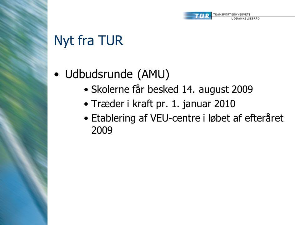 Nyt fra TUR Udbudsrunde (AMU) Skolerne får besked 14. august 2009