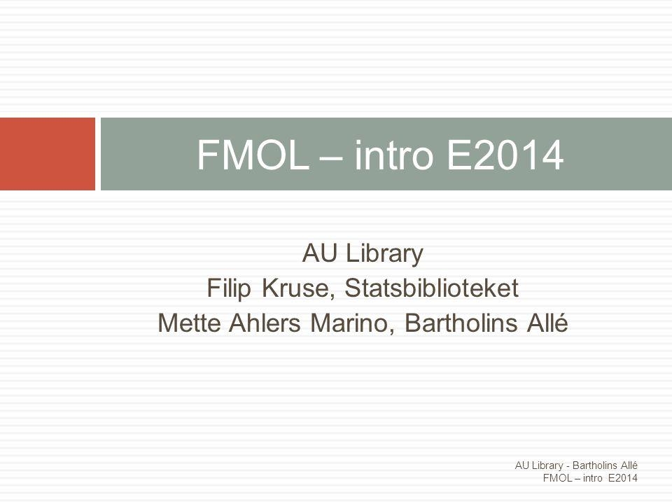 FMOL – intro E2014 AU Library Filip Kruse, Statsbiblioteket