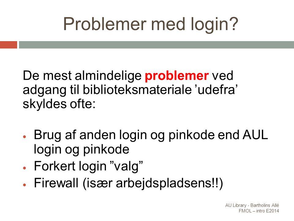 Problemer med login De mest almindelige problemer ved adgang til biblioteksmateriale 'udefra' skyldes ofte:
