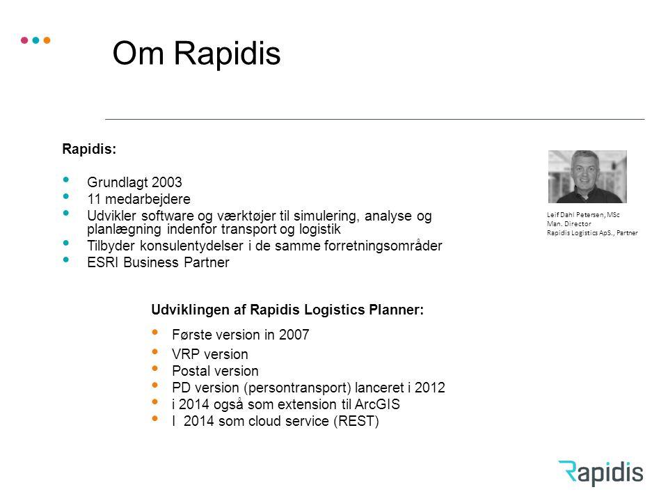 Om Rapidis Rapidis: Grundlagt 2003 11 medarbejdere