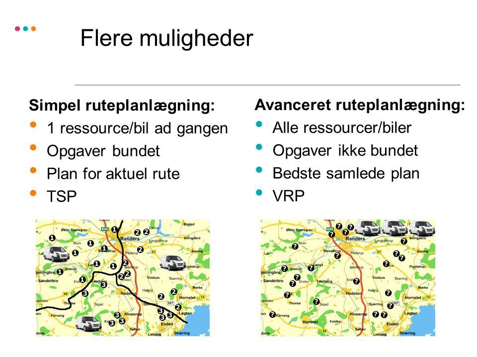 Flere muligheder Simpel ruteplanlægning: 1 ressource/bil ad gangen