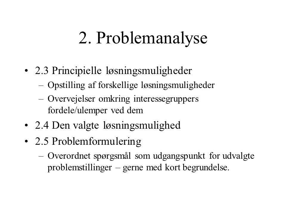 2. Problemanalyse 2.3 Principielle løsningsmuligheder