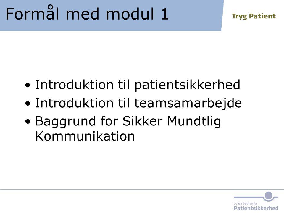 Formål med modul 1 Introduktion til patientsikkerhed