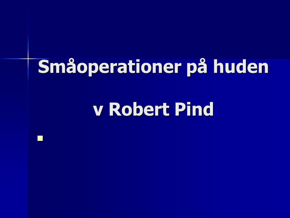 Småoperationer på huden v Robert Pind