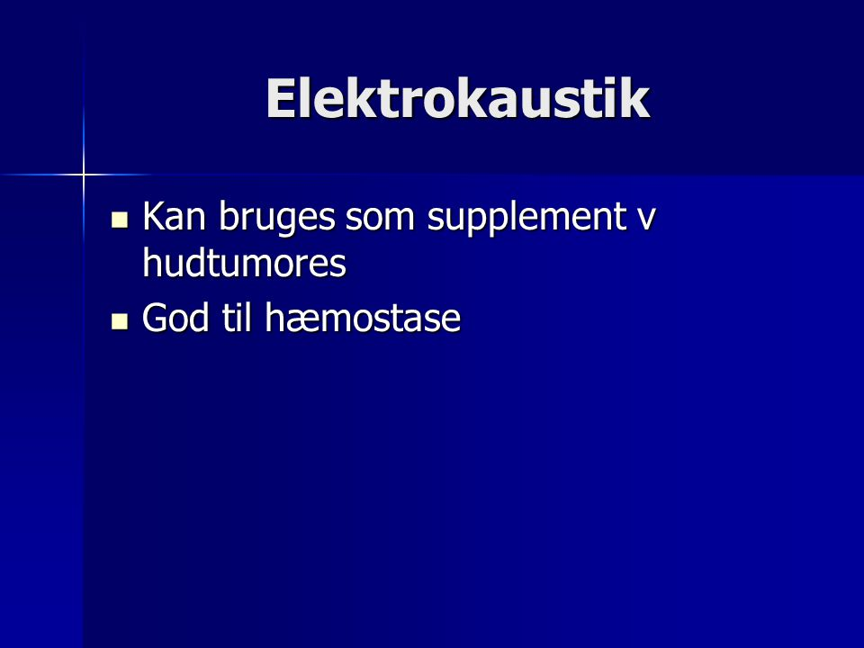 Elektrokaustik Kan bruges som supplement v hudtumores