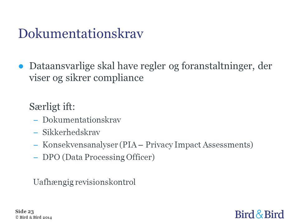 Dokumentationskrav Dataansvarlige skal have regler og foranstaltninger, der viser og sikrer compliance.