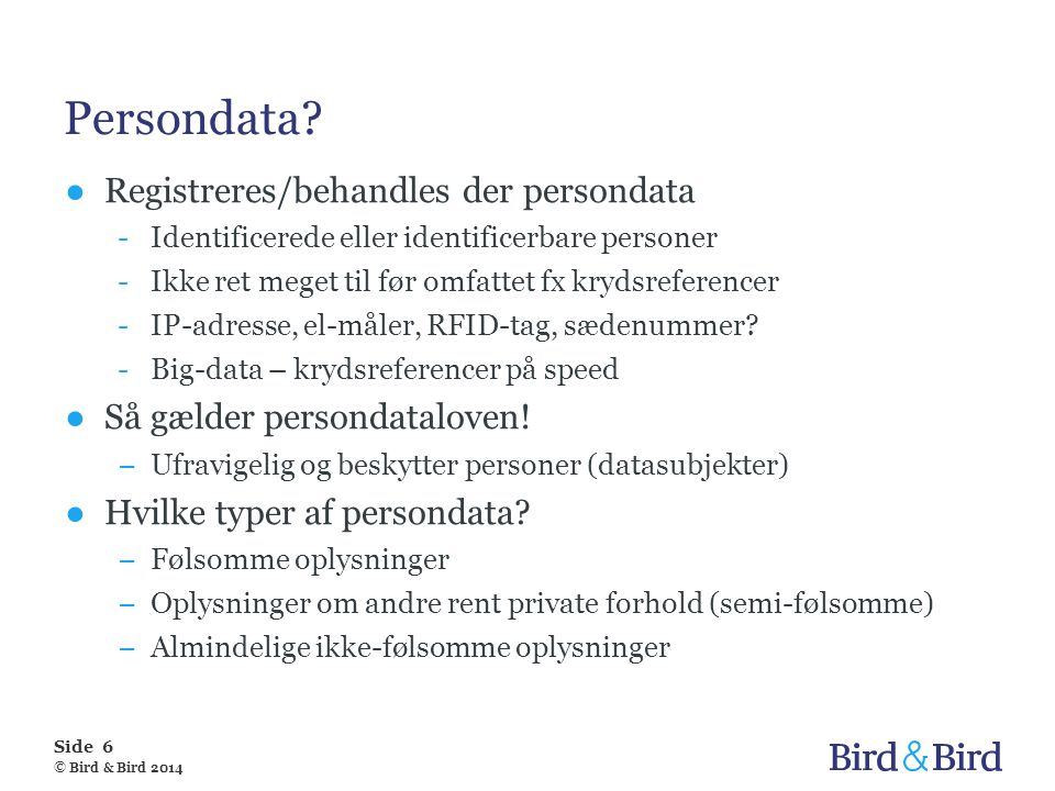 Persondata Registreres/behandles der persondata
