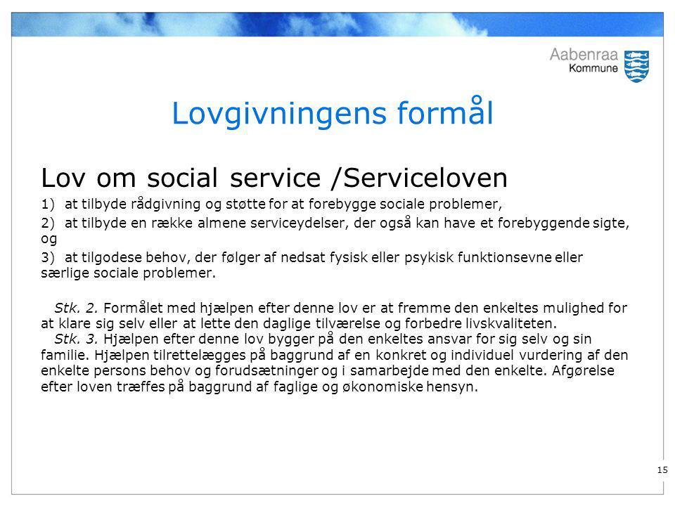 Lovgivningens formål Lov om social service /Serviceloven