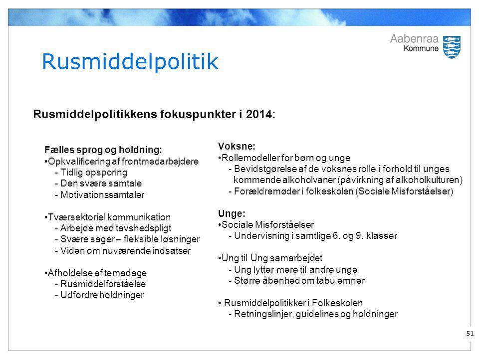Rusmiddelpolitik Rusmiddelpolitikkens fokuspunkter i 2014: Voksne: