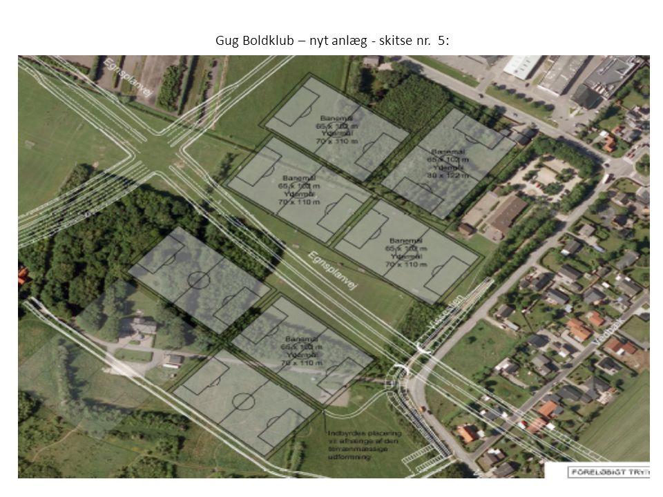 Gug Boldklub – nyt anlæg - skitse nr. 5: