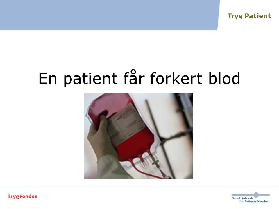 En patient får forkert blod