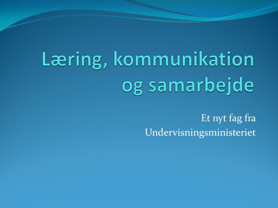Læring, kommunikation og samarbejde