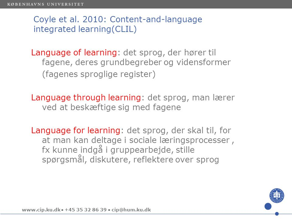 Coyle et al. 2010: Content-and-language integrated learning(CLIL)