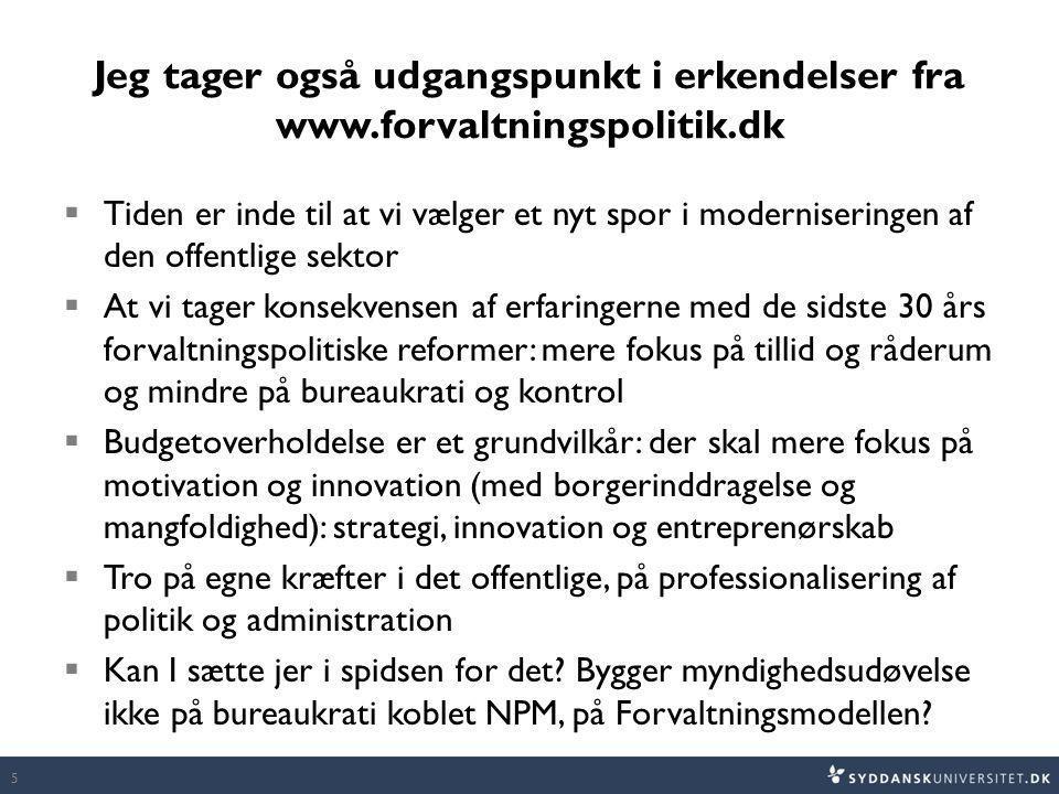Jeg tager også udgangspunkt i erkendelser fra www. forvaltningspolitik