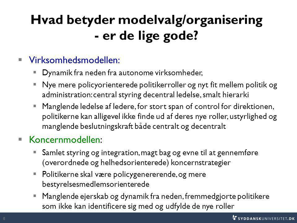 Hvad betyder modelvalg/organisering - er de lige gode