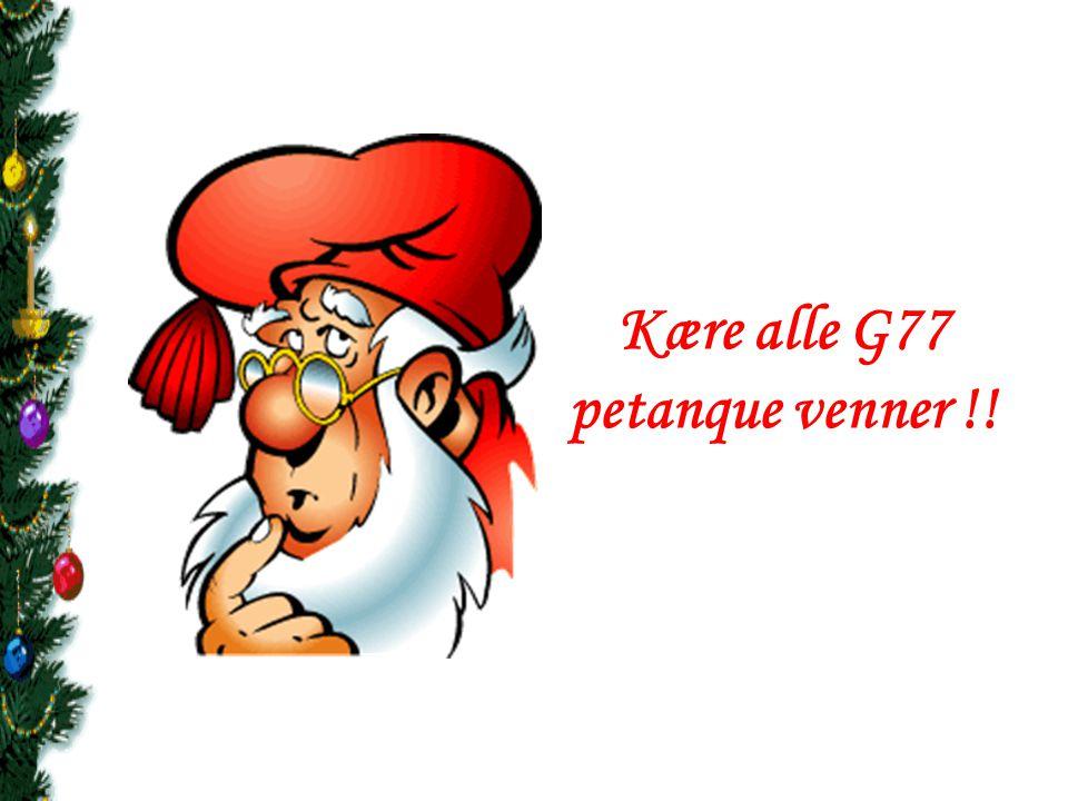 Kære alle G77 petanque venner !!