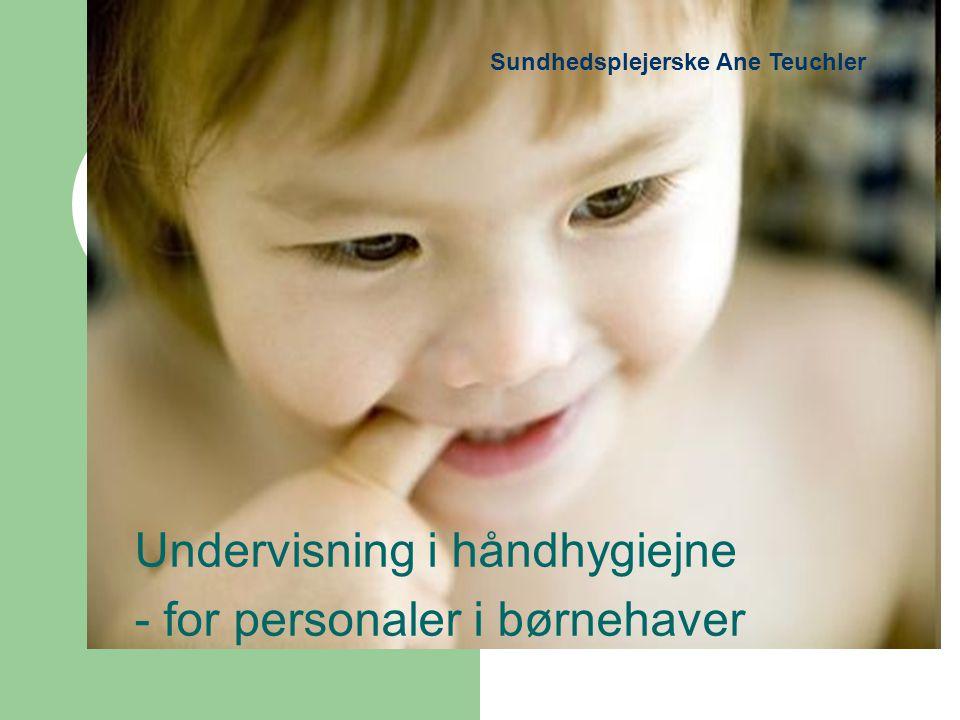 Undervisning i håndhygiejne - for personaler i børnehaver