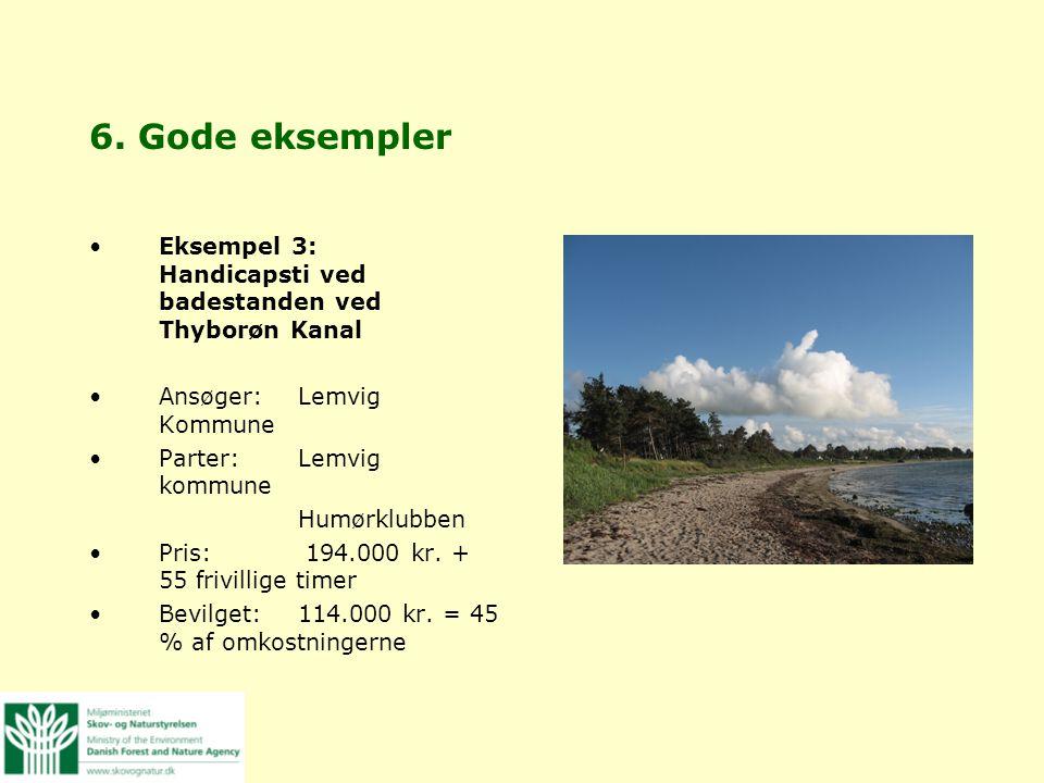 6. Gode eksempler Eksempel 3: Handicapsti ved badestanden ved Thyborøn Kanal. Ansøger: Lemvig Kommune.
