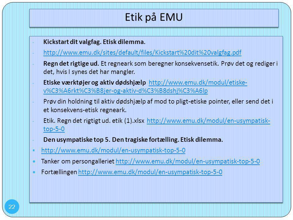 Etik på EMU Kickstart dit valgfag. Etisk dilemma.
