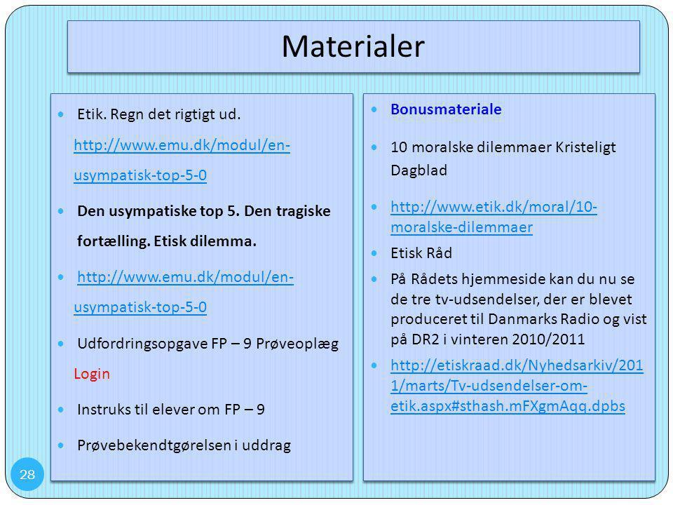 Materialer Etik. Regn det rigtigt ud. http://www.emu.dk/modul/en- usympatisk-top-5-0.