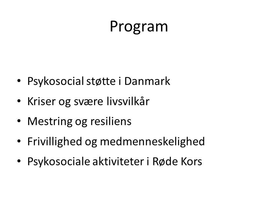 Program Psykosocial støtte i Danmark Kriser og svære livsvilkår