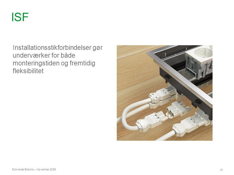 ISF Installationsstikforbindelser gør underværker for både monteringstiden og fremtidig fleksibilitet.