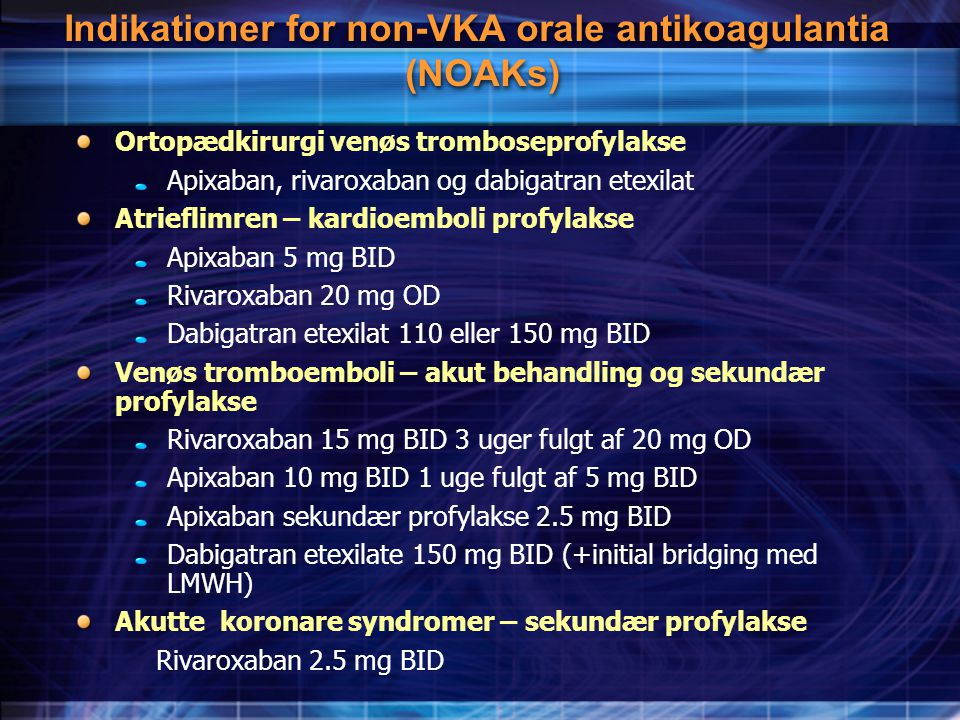 Indikationer for non-VKA orale antikoagulantia (NOAKs)