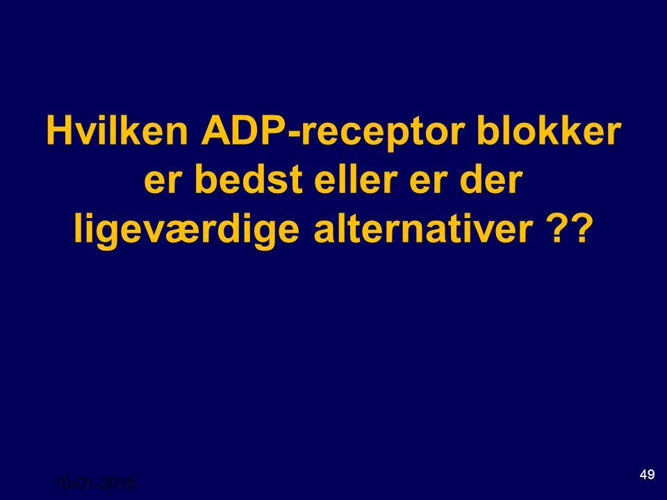 Hvilken ADP-receptor blokker er bedst eller er der ligeværdige alternativer