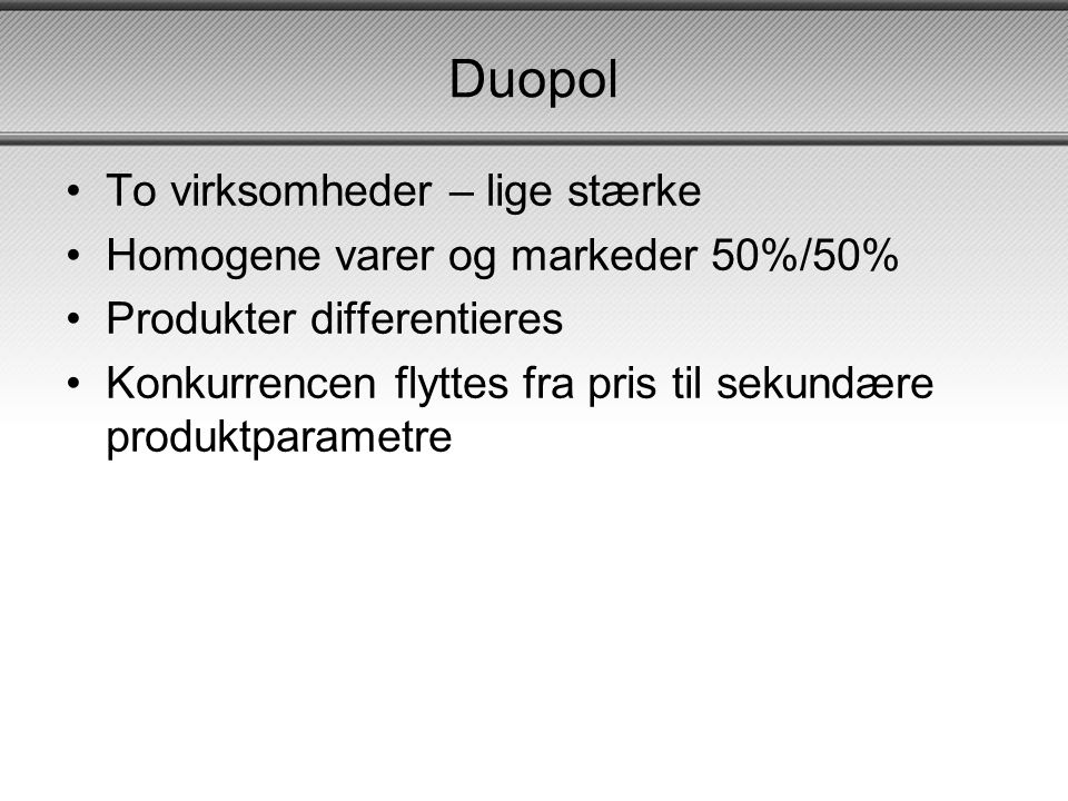 Duopol To virksomheder – lige stærke