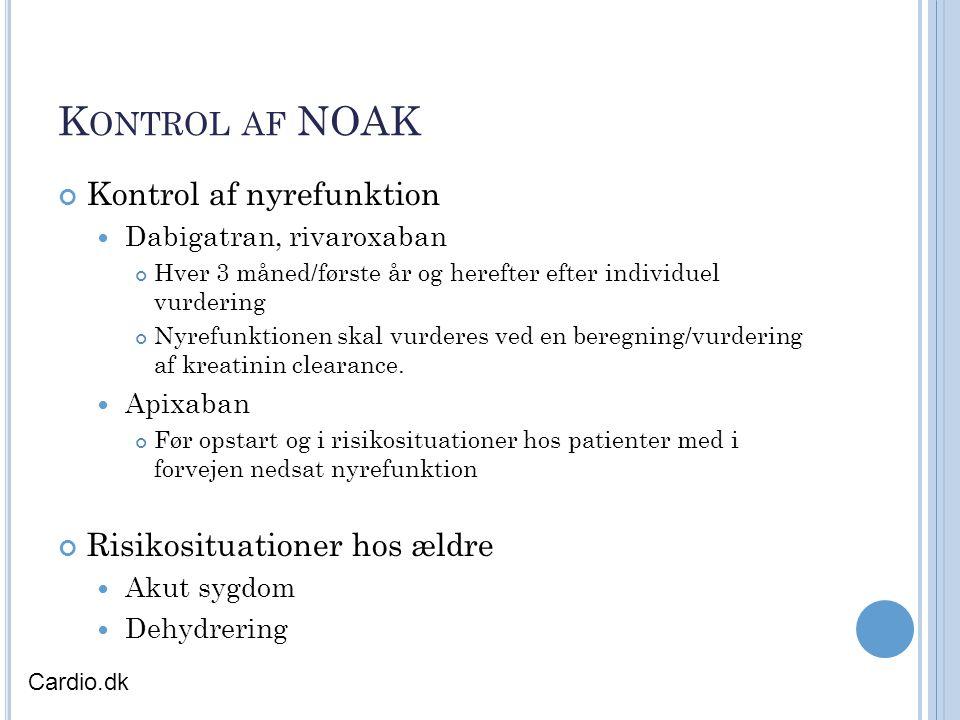 Kontrol af NOAK Kontrol af nyrefunktion Risikosituationer hos ældre