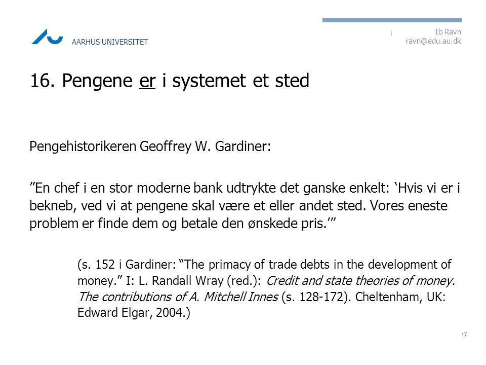 16. Pengene er i systemet et sted