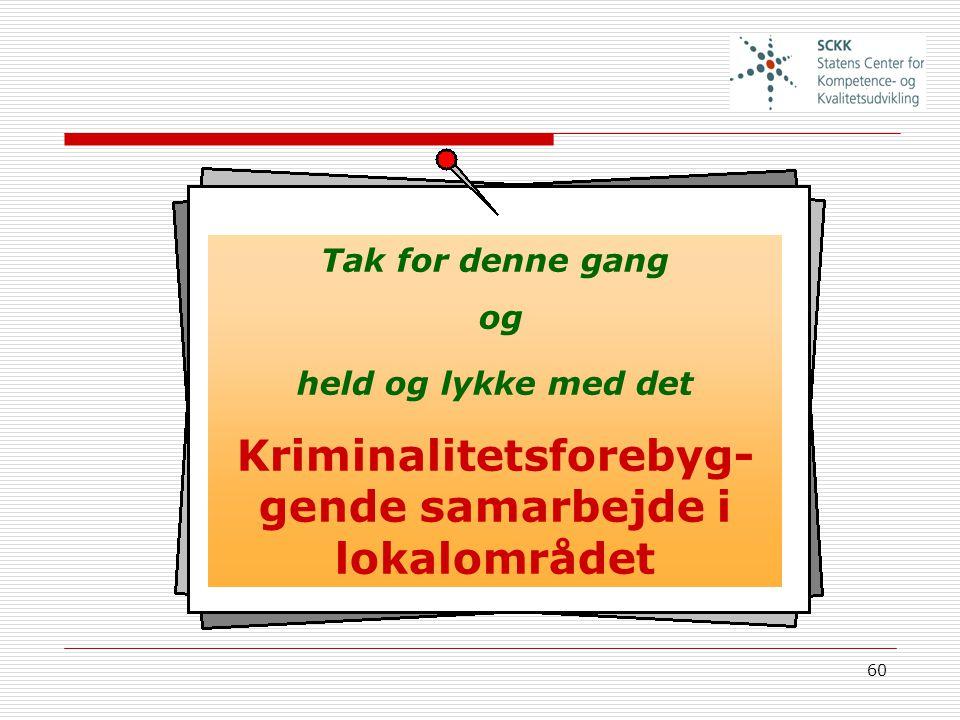 Kriminalitetsforebyg-gende samarbejde i lokalområdet
