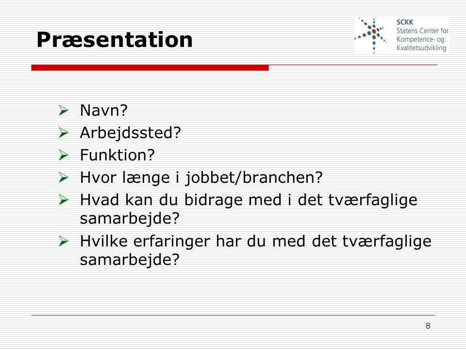 Præsentation Navn Arbejdssted Funktion