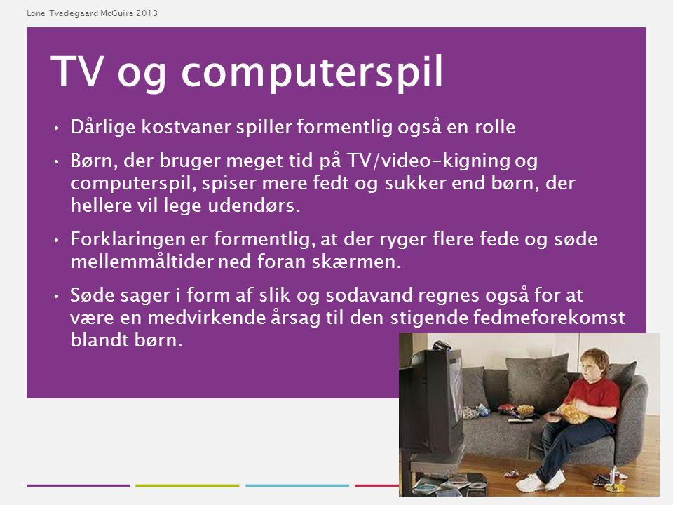 TV og computerspil Dårlige kostvaner spiller formentlig også en rolle