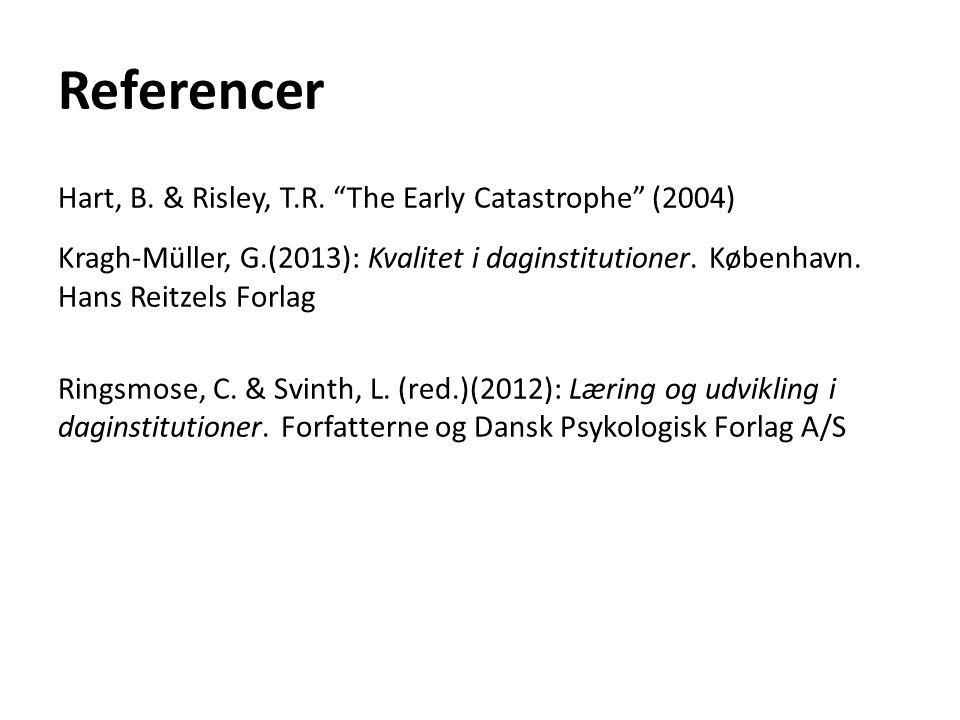 Referencer Hart, B. & Risley, T.R. The Early Catastrophe (2004)