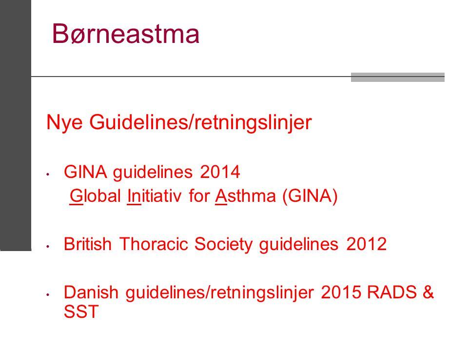 Børneastma Nye Guidelines/retningslinjer GINA guidelines 2014