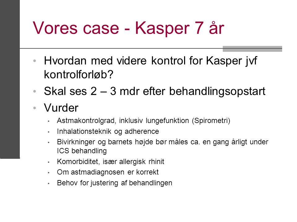 Vores case - Kasper 7 år Hvordan med videre kontrol for Kasper jvf kontrolforløb Skal ses 2 – 3 mdr efter behandlingsopstart.