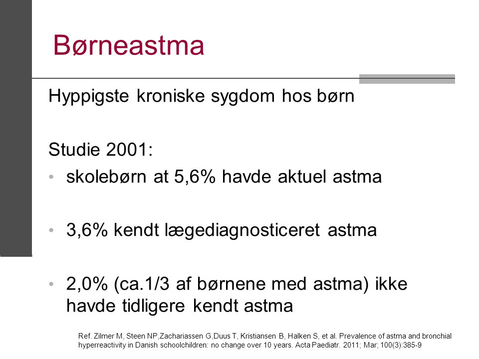 Børneastma Hyppigste kroniske sygdom hos børn Studie 2001: