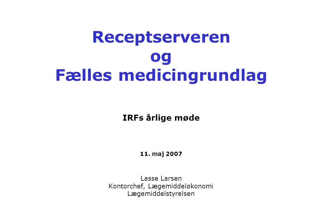 Receptserveren og Fælles medicingrundlag IRFs årlige møde 11