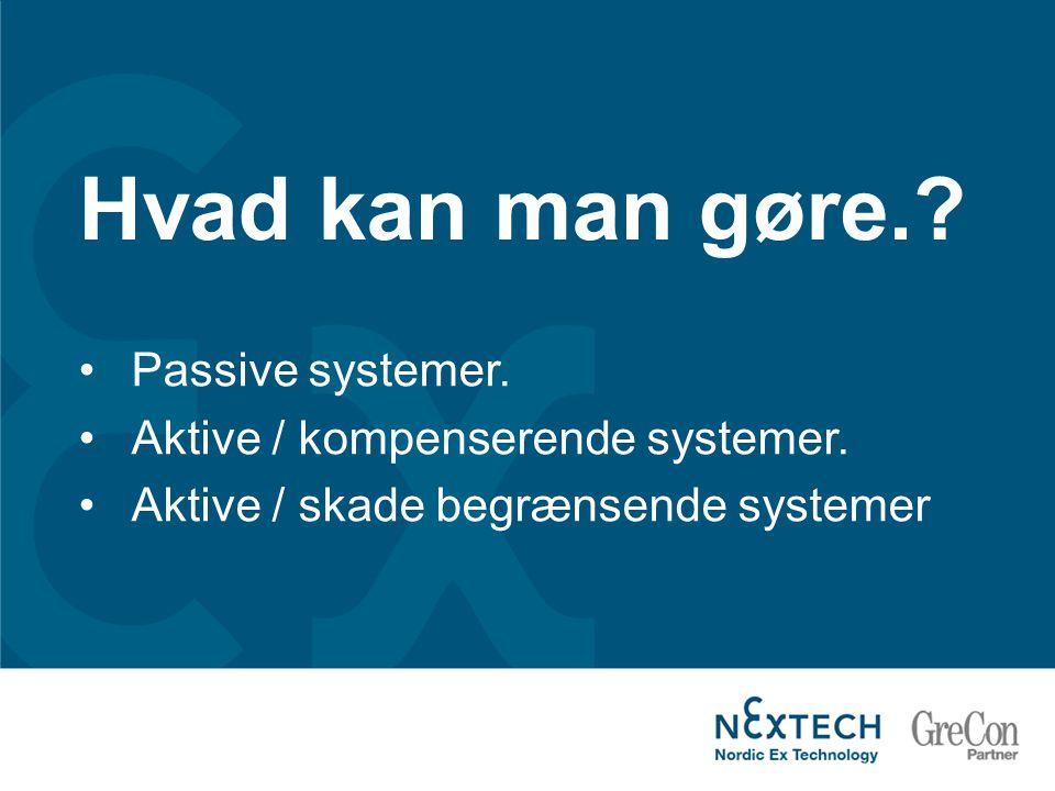 Hvad kan man gøre. Passive systemer. Aktive / kompenserende systemer.