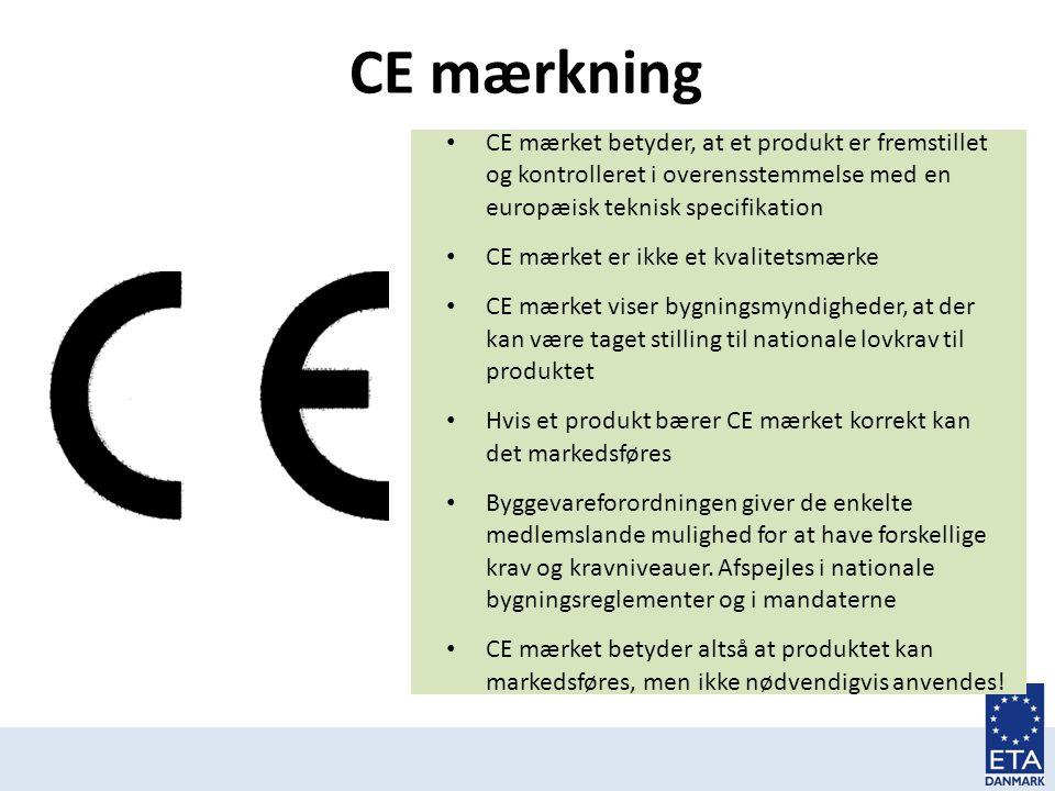 CE mærkning CE mærket betyder, at et produkt er fremstillet og kontrolleret i overensstemmelse med en europæisk teknisk specifikation.