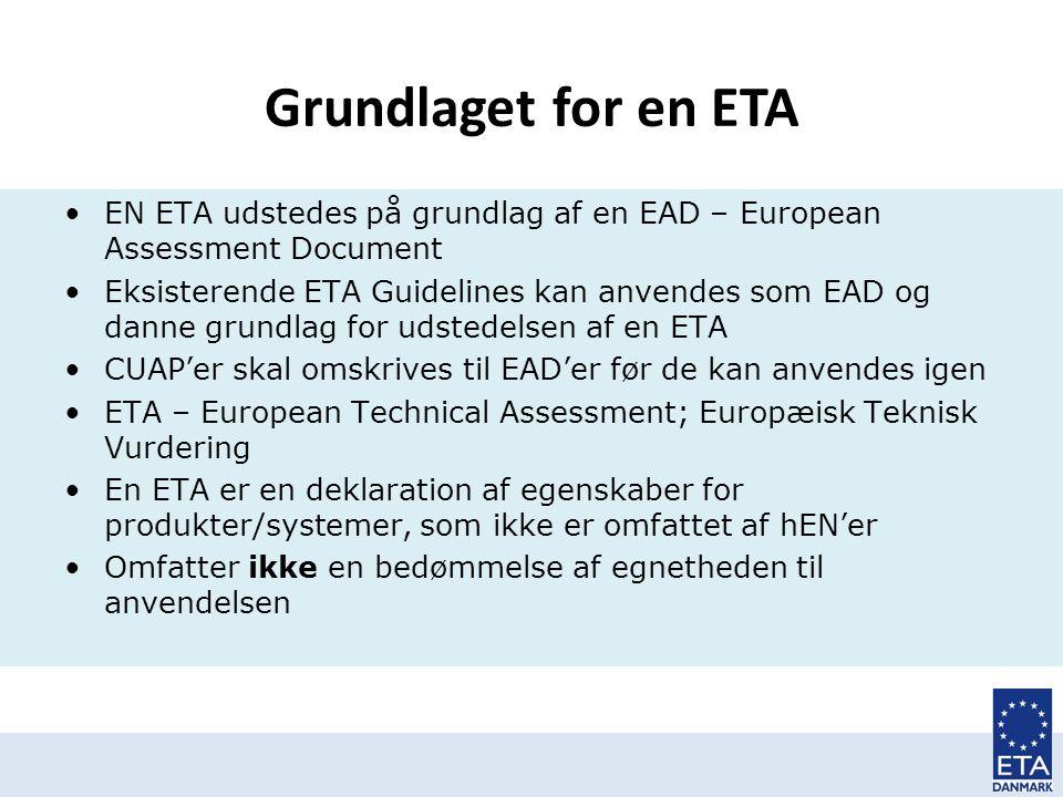 Grundlaget for en ETA EN ETA udstedes på grundlag af en EAD – European Assessment Document.