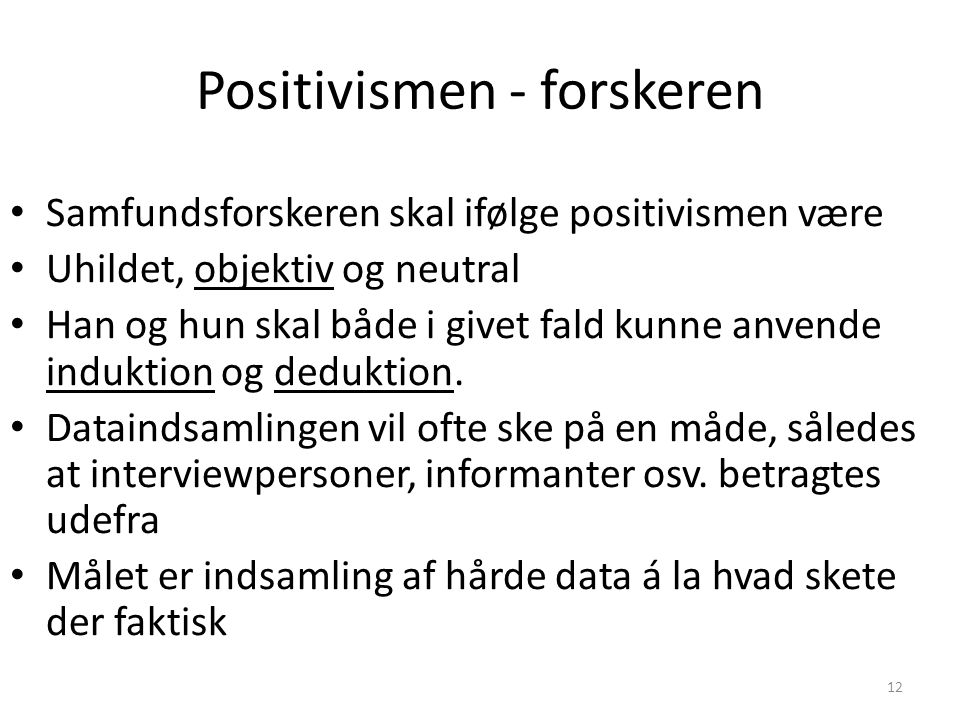 Positivismen - forskeren