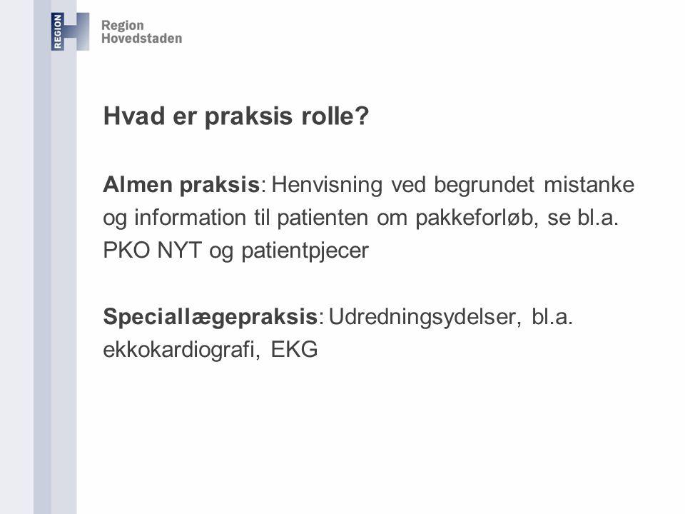 Hvad er praksis rolle Almen praksis: Henvisning ved begrundet mistanke. og information til patienten om pakkeforløb, se bl.a.