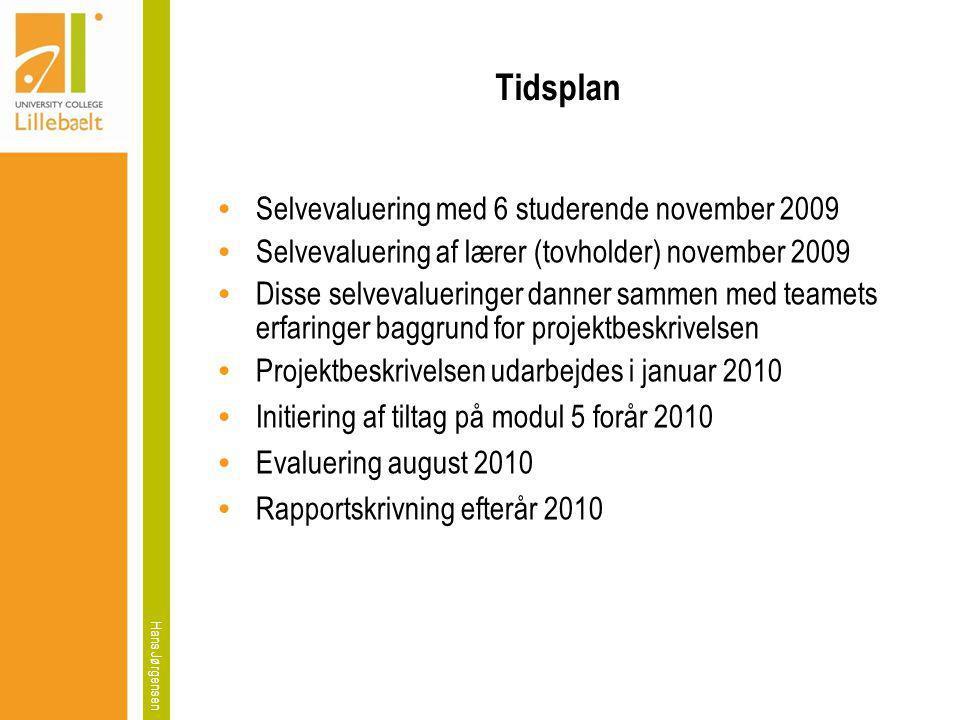 Tidsplan Selvevaluering med 6 studerende november 2009