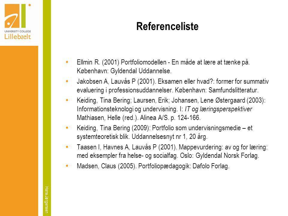 Referenceliste Ellmin R. (2001) Portfoliomodellen - En måde at lære at tænke på. København: Gyldendal Uddannelse.
